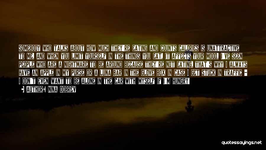 I'm Always Alone Quotes By Nina Dobrev