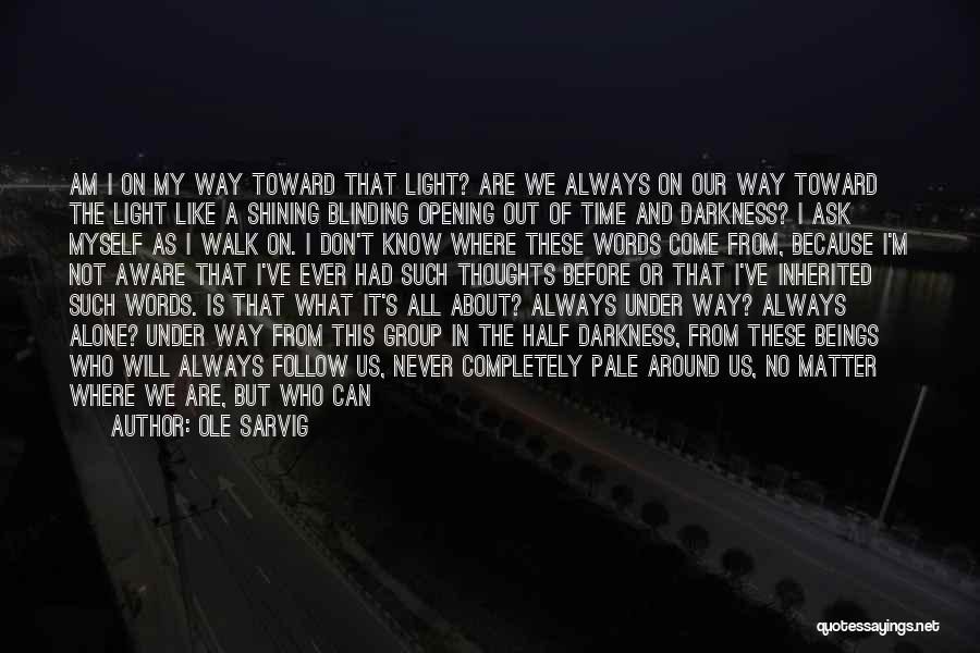 I'm Always Alone Quotes By Ole Sarvig