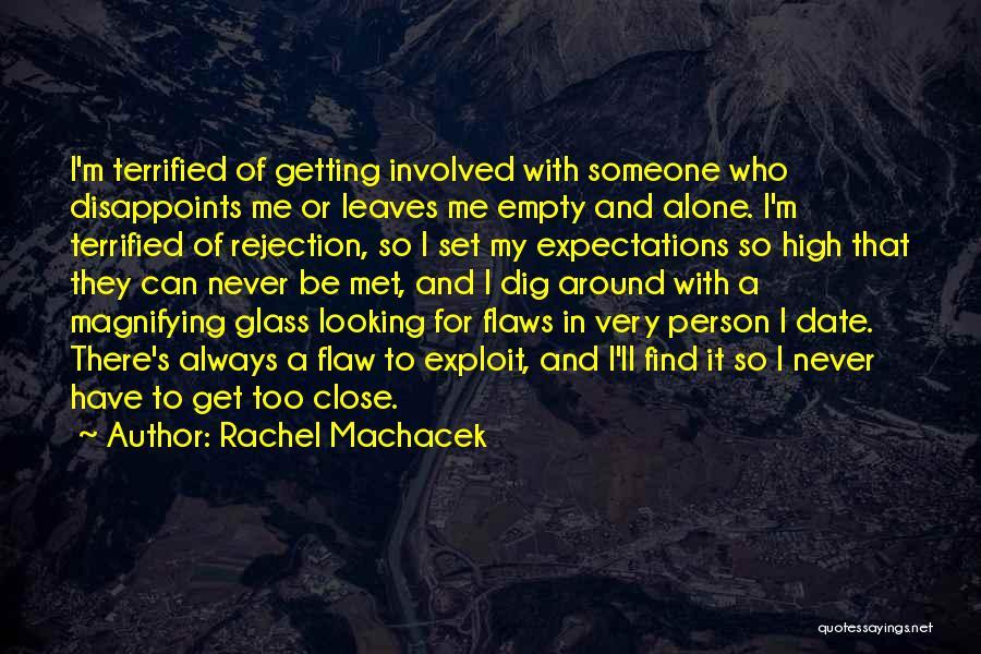 I'm Always Alone Quotes By Rachel Machacek