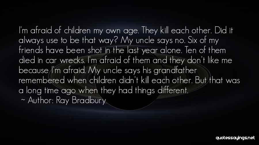 I'm Always Alone Quotes By Ray Bradbury