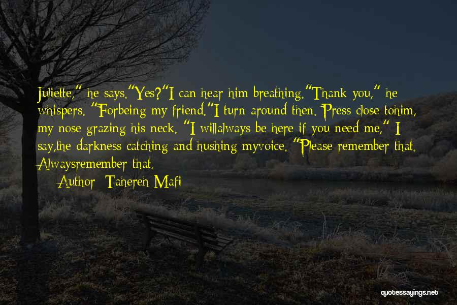 I'm Always Here For You Best Friend Quotes By Tahereh Mafi