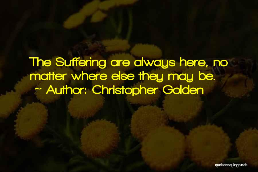 I'm Always Here For You No Matter What Quotes By Christopher Golden