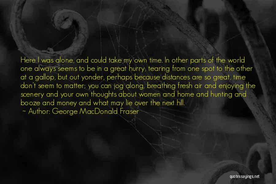I'm Always Here For You No Matter What Quotes By George MacDonald Fraser