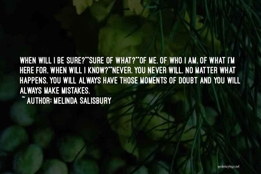 I'm Always Here For You No Matter What Quotes By Melinda Salisbury