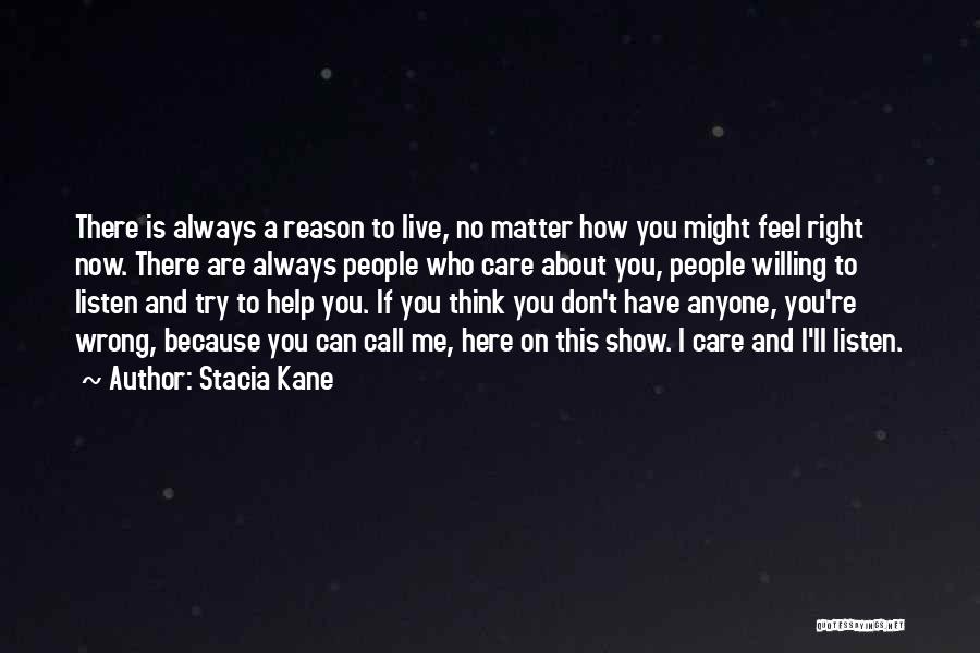 I'm Always Here For You No Matter What Quotes By Stacia Kane