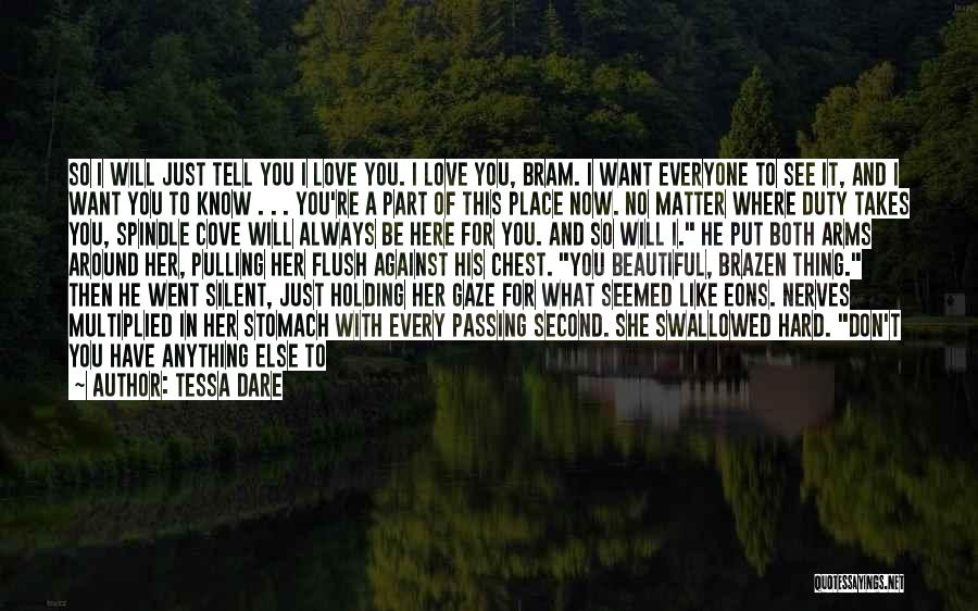I'm Always Here For You No Matter What Quotes By Tessa Dare