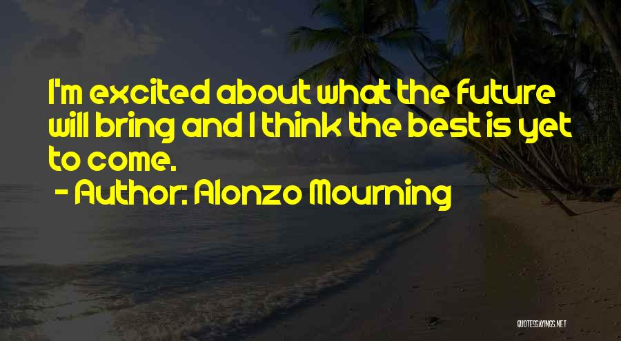 I'm Best Quotes By Alonzo Mourning