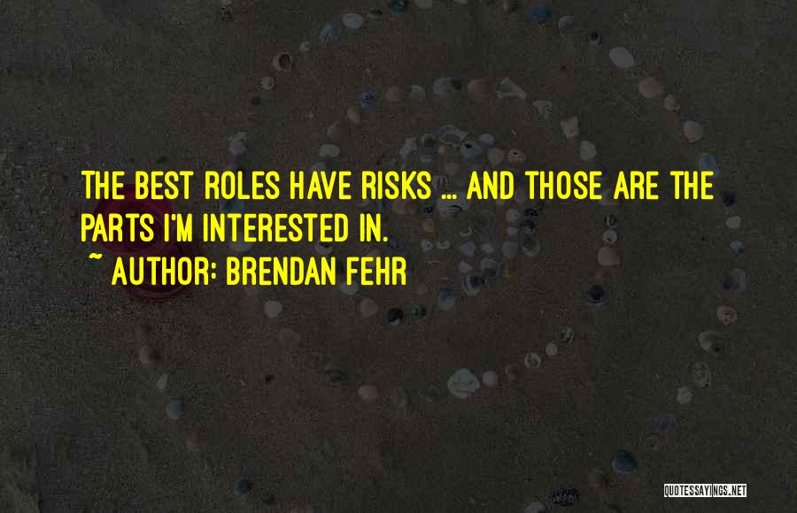 I'm Best Quotes By Brendan Fehr