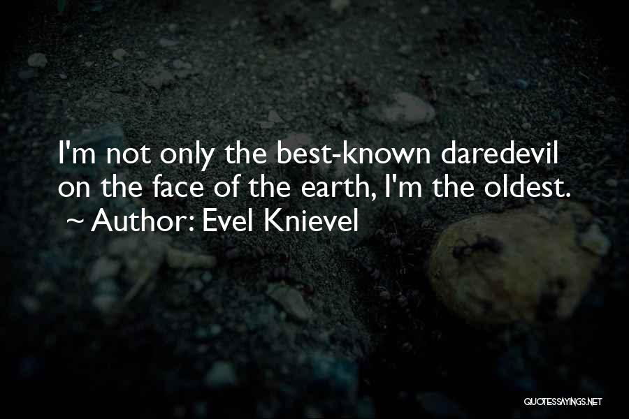 I'm Best Quotes By Evel Knievel