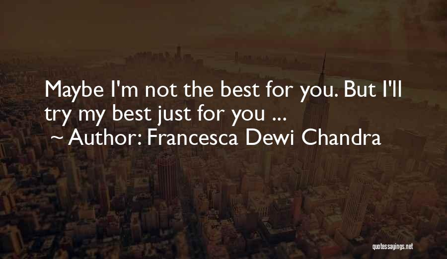 I'm Best Quotes By Francesca Dewi Chandra