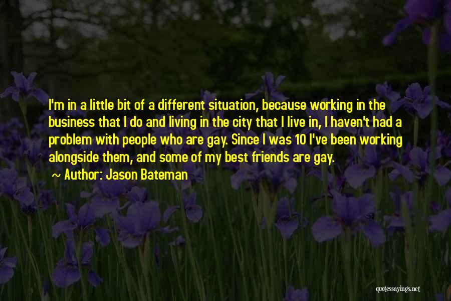 I'm Best Quotes By Jason Bateman