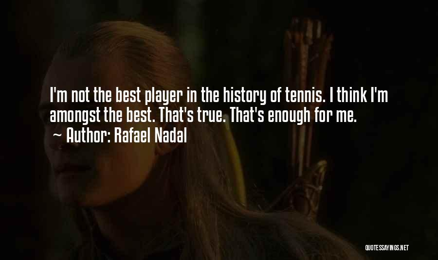 I'm Best Quotes By Rafael Nadal