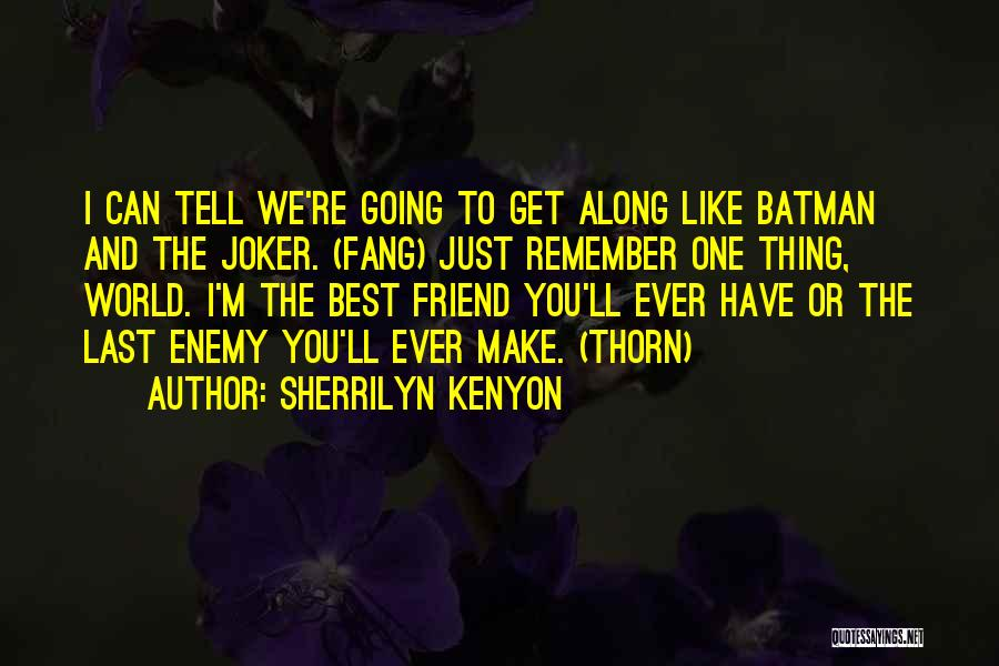 I'm Best Quotes By Sherrilyn Kenyon