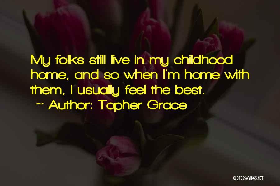 I'm Best Quotes By Topher Grace