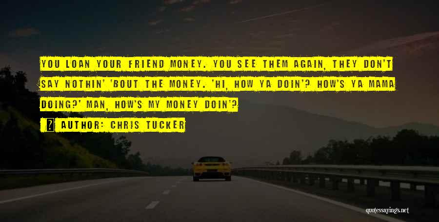 I'm Bout My Money Quotes By Chris Tucker