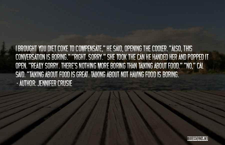 I'm Cooler Than You Quotes By Jennifer Crusie