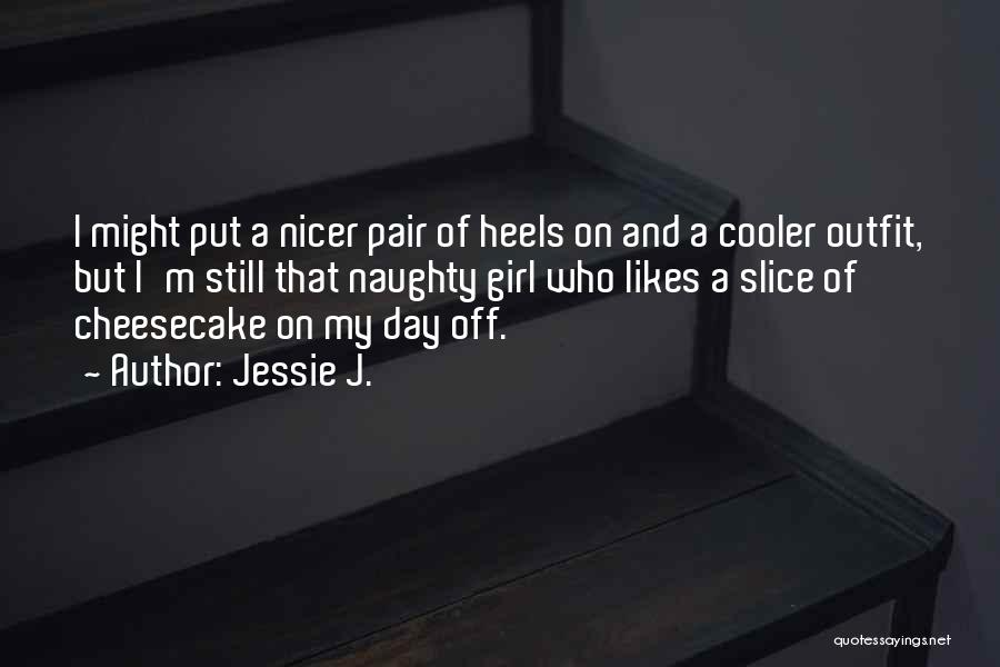 I'm Cooler Than You Quotes By Jessie J.
