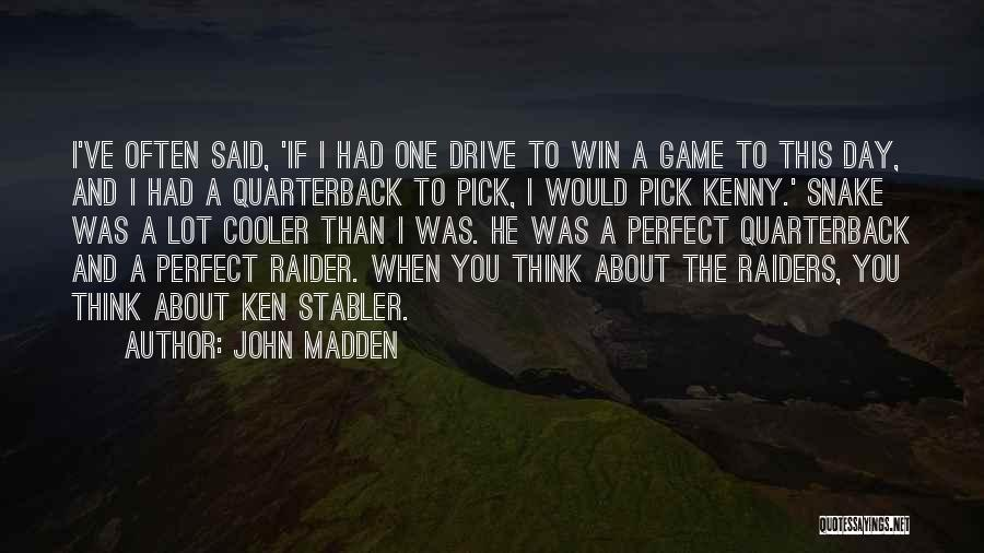 I'm Cooler Than You Quotes By John Madden