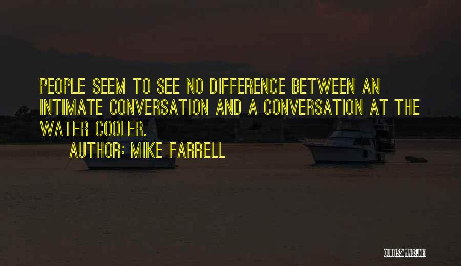 I'm Cooler Than You Quotes By Mike Farrell