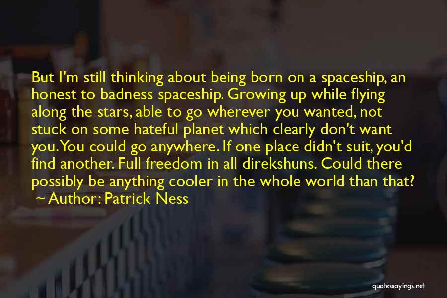 I'm Cooler Than You Quotes By Patrick Ness