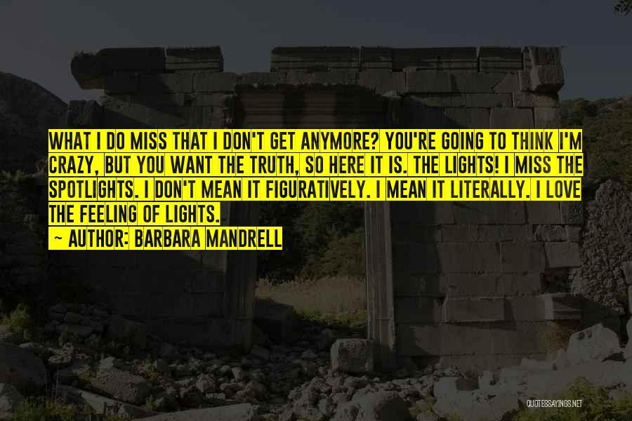 I'm Crazy You Quotes By Barbara Mandrell