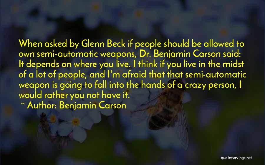 I'm Crazy You Quotes By Benjamin Carson