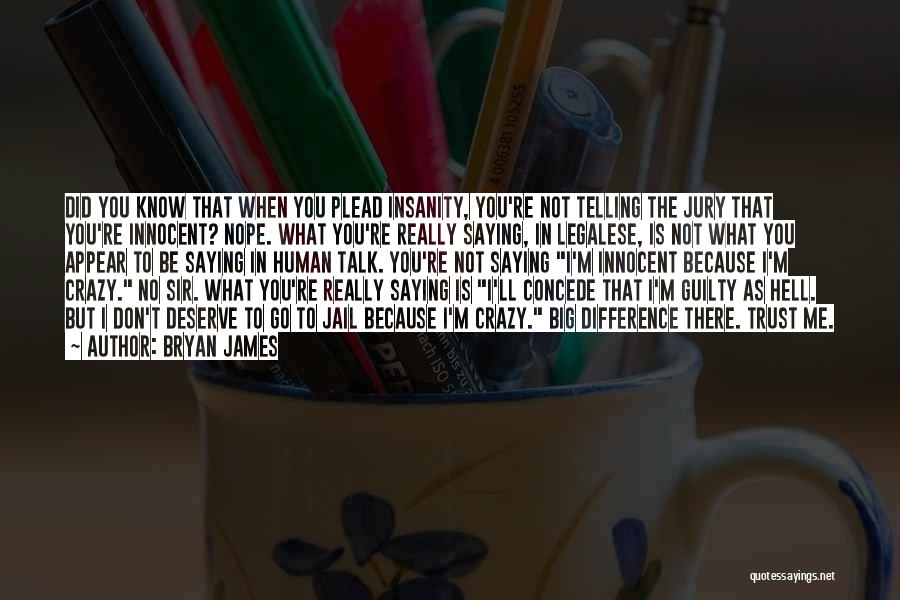 I'm Crazy You Quotes By Bryan James