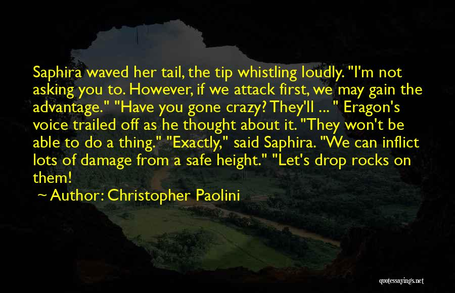 I'm Crazy You Quotes By Christopher Paolini