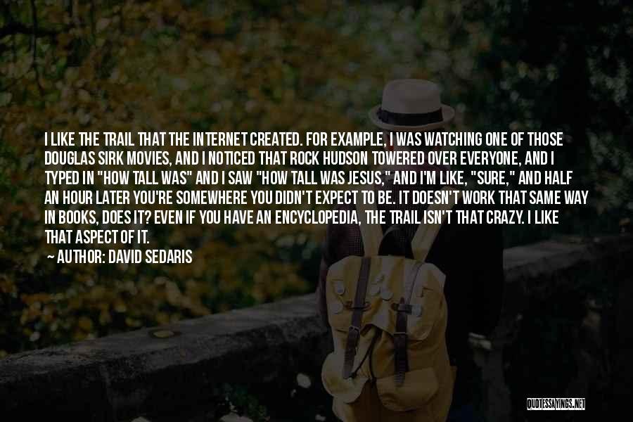 I'm Crazy You Quotes By David Sedaris