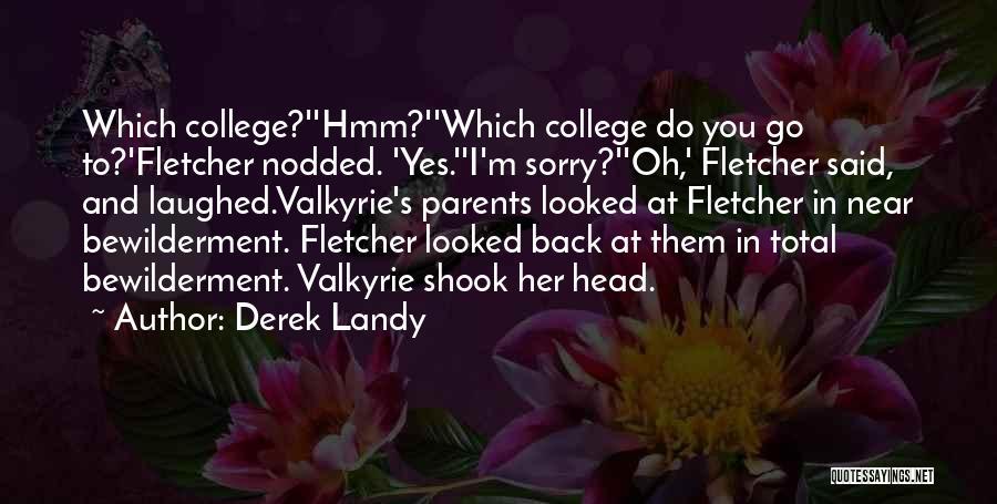 I'm Crazy You Quotes By Derek Landy