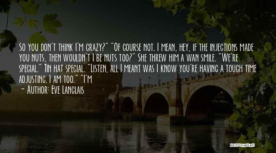 I'm Crazy You Quotes By Eve Langlais