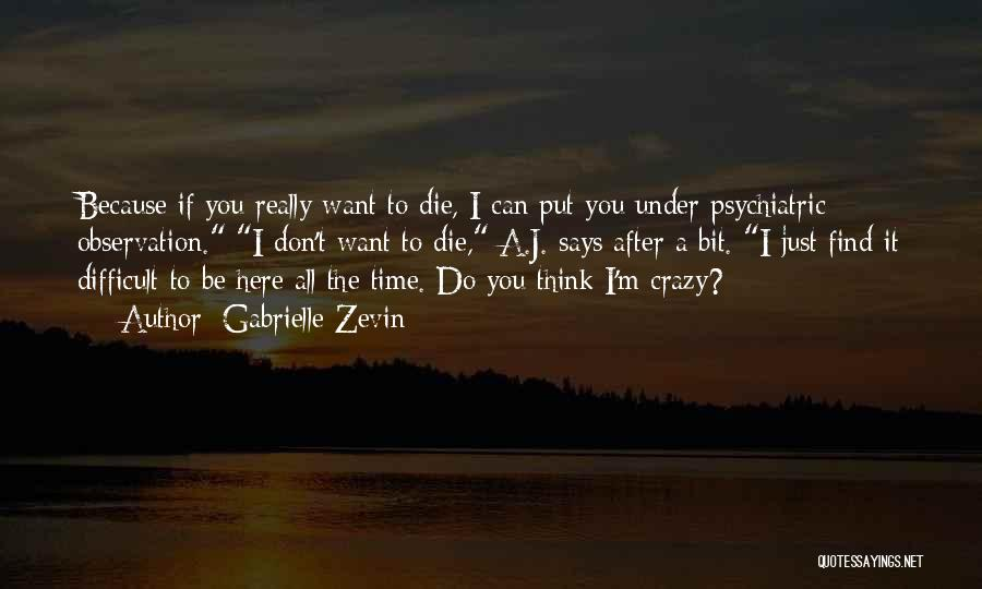 I'm Crazy You Quotes By Gabrielle Zevin