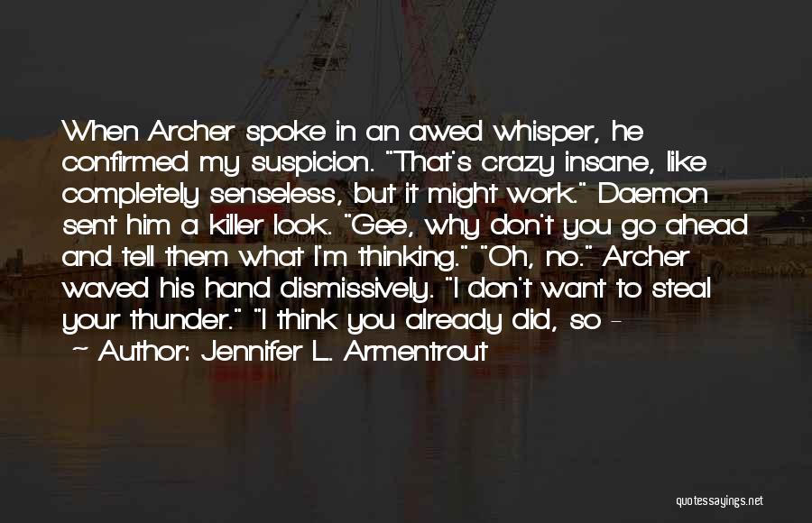 I'm Crazy You Quotes By Jennifer L. Armentrout