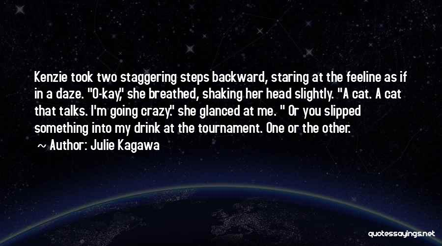 I'm Crazy You Quotes By Julie Kagawa
