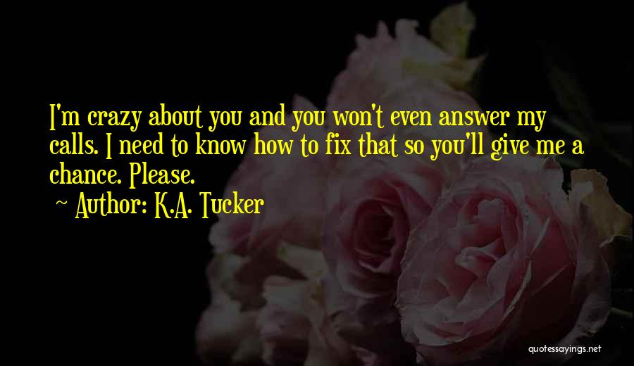 I'm Crazy You Quotes By K.A. Tucker