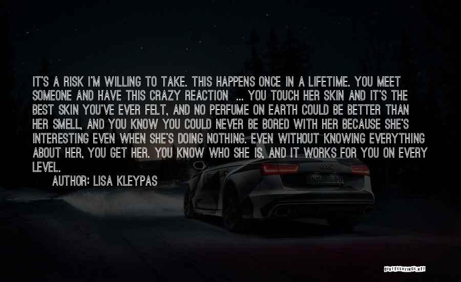 I'm Crazy You Quotes By Lisa Kleypas
