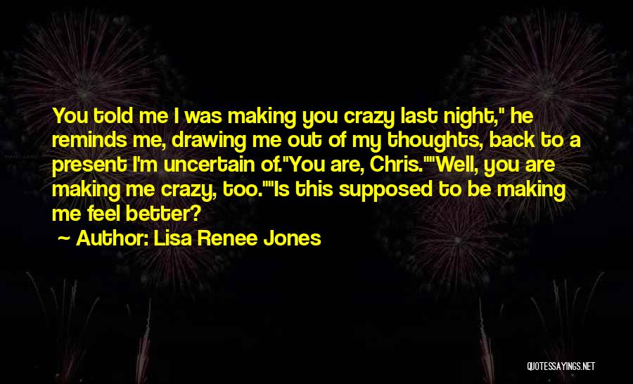 I'm Crazy You Quotes By Lisa Renee Jones