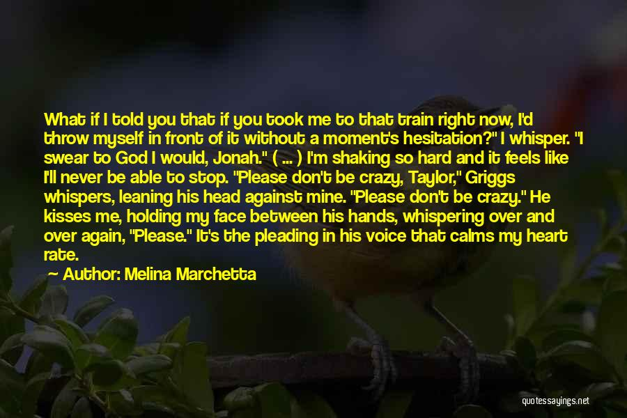 I'm Crazy You Quotes By Melina Marchetta