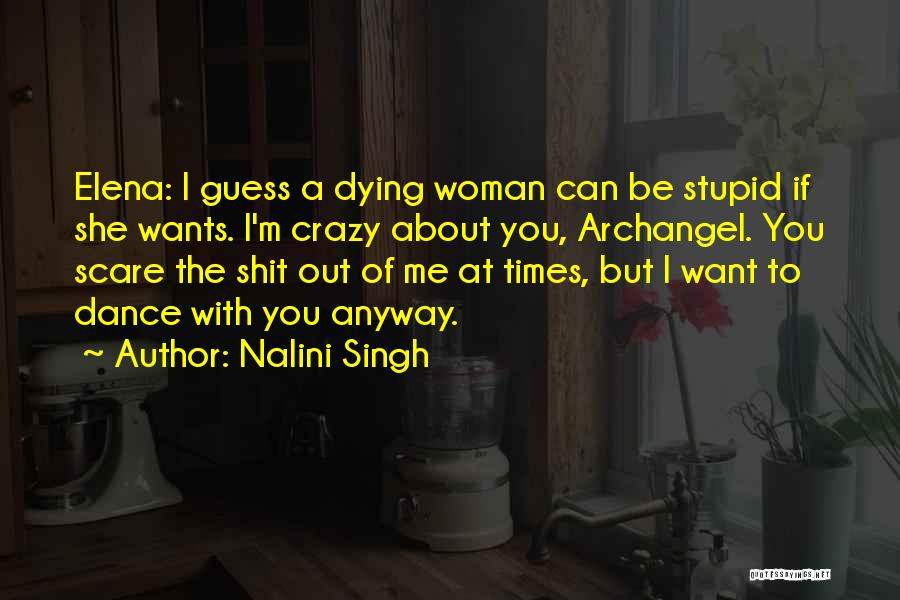 I'm Crazy You Quotes By Nalini Singh
