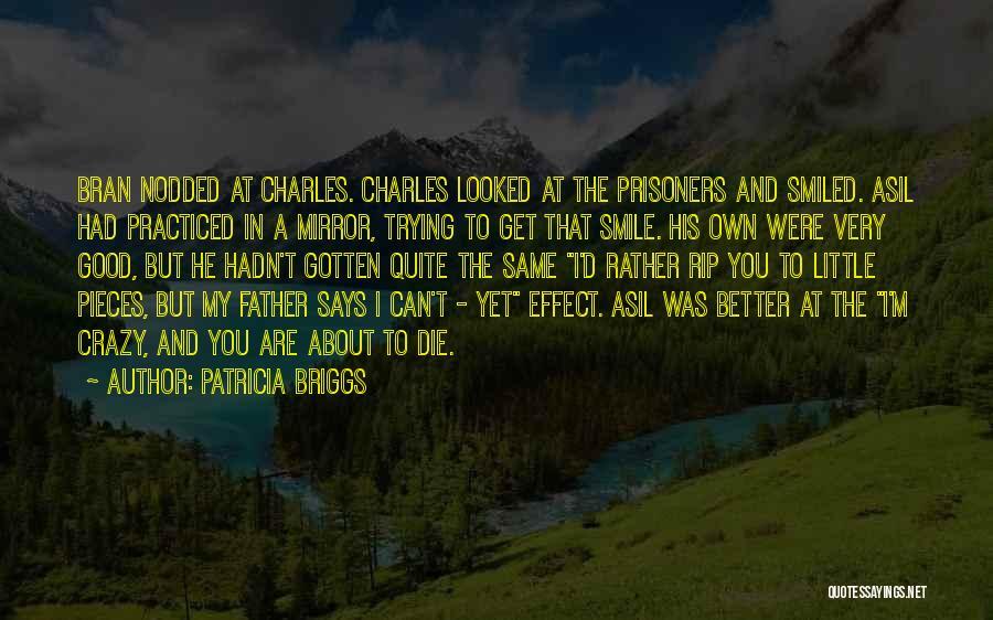 I'm Crazy You Quotes By Patricia Briggs