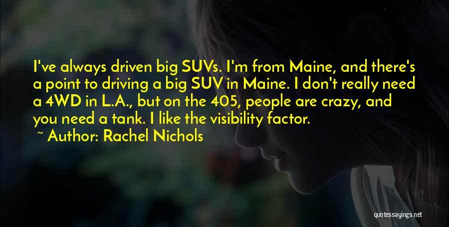 I'm Crazy You Quotes By Rachel Nichols
