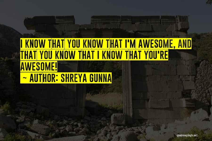 I'm Crazy You Quotes By Shreya Gunna