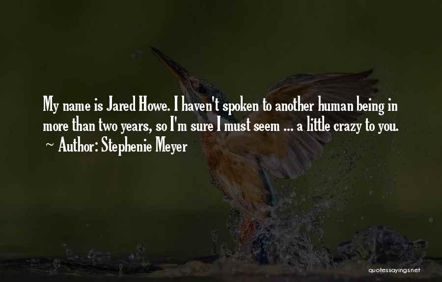 I'm Crazy You Quotes By Stephenie Meyer