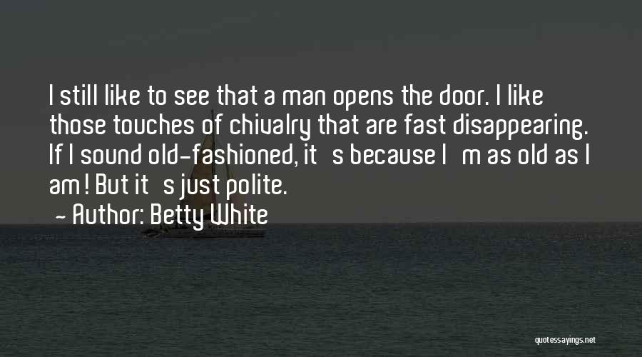 I'm Disappearing Quotes By Betty White