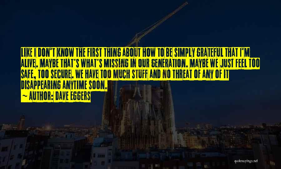 I'm Disappearing Quotes By Dave Eggers