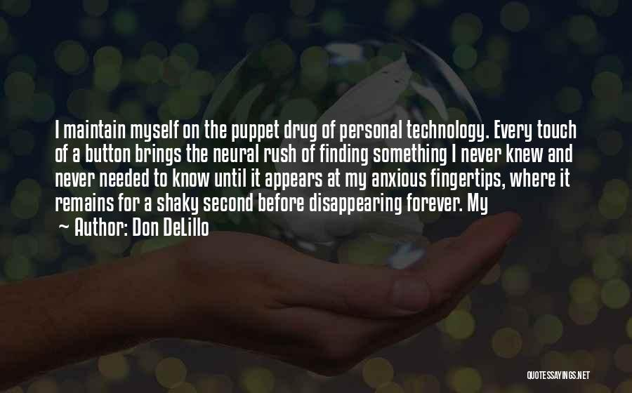 I'm Disappearing Quotes By Don DeLillo