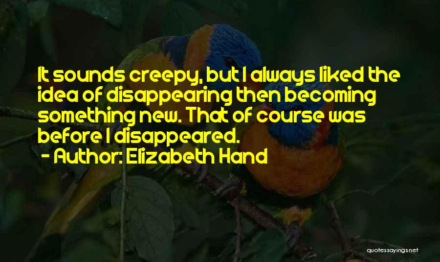 I'm Disappearing Quotes By Elizabeth Hand