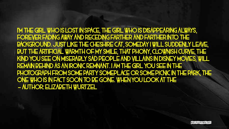 I'm Disappearing Quotes By Elizabeth Wurtzel
