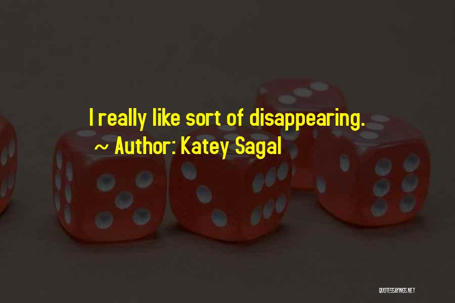 I'm Disappearing Quotes By Katey Sagal