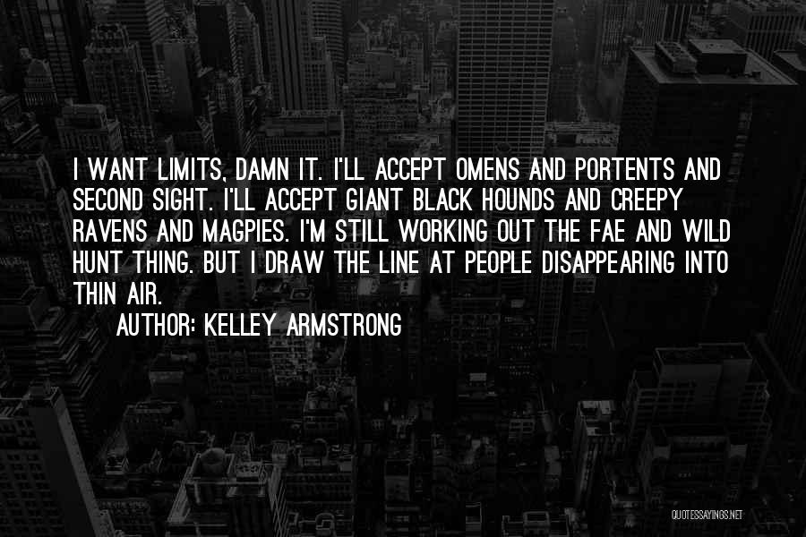 I'm Disappearing Quotes By Kelley Armstrong